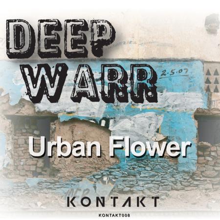 Deep Warr - Urban Flower EP - Kontakt Records